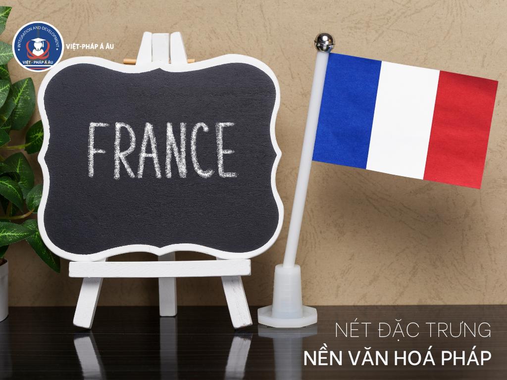 Khám phá truyền thống văn hóa Pháp